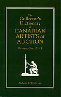Collector's Dictionary of Canadian Artists at Auction Vol 1: A-F